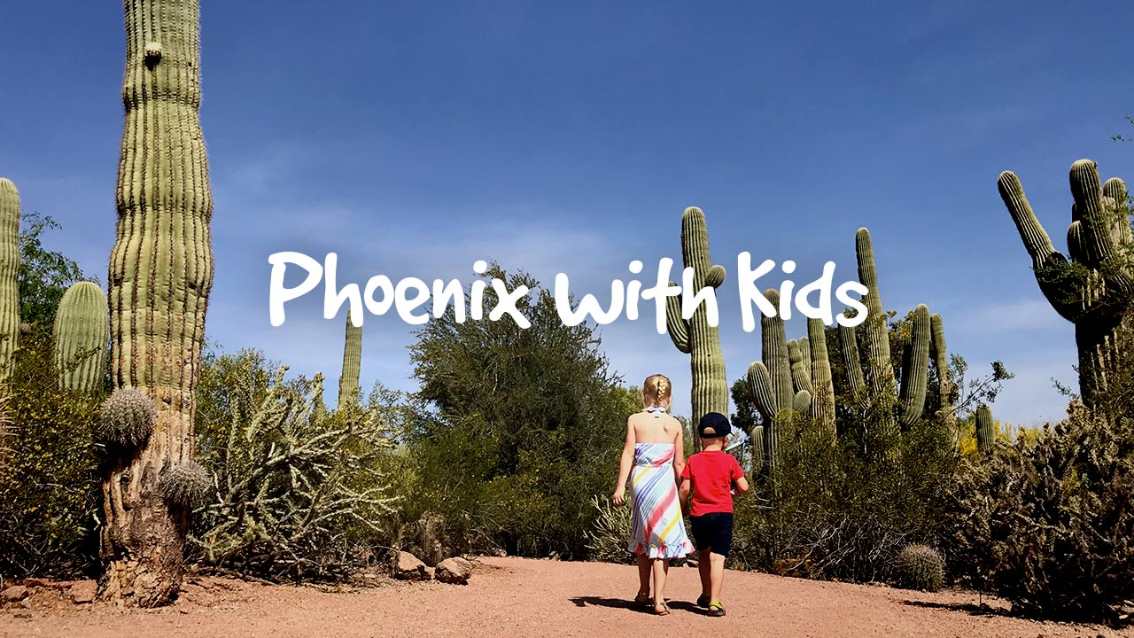 Phoenix With Kids - Things to do with kids in Phoenix, Arizona